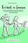 Freiheit in Grenzen - Themen und Fallbeispiele zur Stärkung elterlicher Erziehungskompetenzen für Eltern mit Kindern im Grundschulalter (eBook, ePUB)