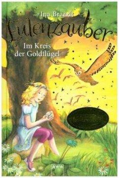 Im Kreis der Goldflügel / Eulenzauber Bd.10 (Mängelexemplar) - Brandt, Ina