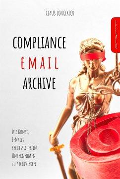 Compliance E-Mail Archive (eBook, ePUB) - Longerich, Claus