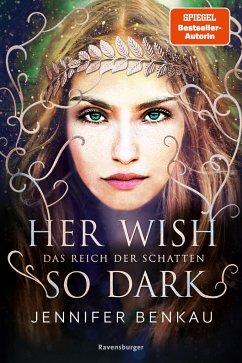 Her wish so dark / Das Reich der Schatten Bd.1 - Benkau, Jennifer