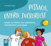 Mit Kita-Kindern Religion entdecken:Pessach, Ostern, Zuckerfest - Lieder zu Festen aus Judentum, Christentum und Islam