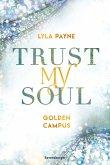 Trust My Soul / Golden Campus Bd.3