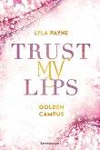Trust My Lips / Golden Campus Bd.2