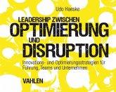 Leadership zwischen Optimierung und Disruption