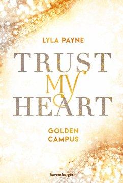 Trust My Heart / Golden Campus Bd.1 - Payne, Lyla