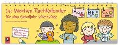 Der Wochen-Tischkalender für das Schuljahr 2021/2022 - Redaktionsteam Verlag an der Ruhr