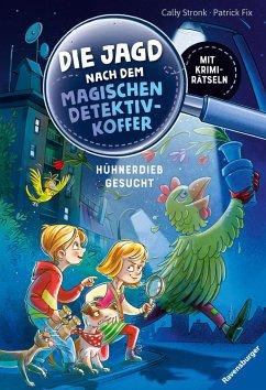 Hühnderdieb gesucht! / Die Jagd nach dem magischen Detektivkoffer Bd.3 - Stronk, Cally