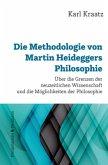 Die Methodologie von Martin Heideggers Philosophie