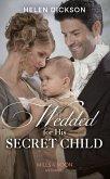 Wedded For His Secret Child (Mills & Boon Historical) (eBook, ePUB)