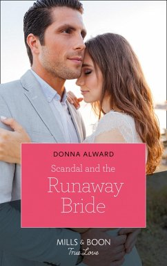 Scandal And The Runaway Bride (Mills & Boon True Love) (Heirs to an Empire, Book 1) (eBook, ePUB) - Alward, Donna