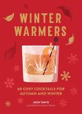 Winter Warmers: 60 Cosy Cocktails for Autumn and Winter (eBook, ePUB)