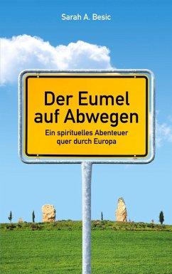 Der Eumel auf Abwegen (eBook, ePUB) - Besic, Sarah A.