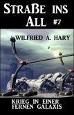 Straße ins All 7: Krieg in einer fernen Galaxis (eBook, ePUB)