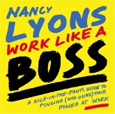 Work Like a Boss: A Kick-in-the-Pants Guide to Finding (and Using) Your Power at Work (eBook, ePUB)