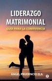 Liderazgo matrimonial (eBook, ePUB)