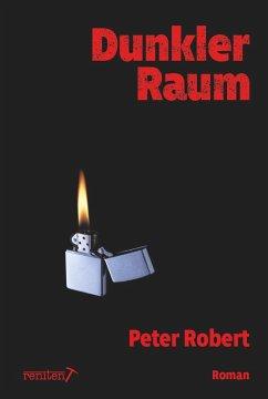 Dunkler Raum (eBook, ePUB) - Robert, Peter
