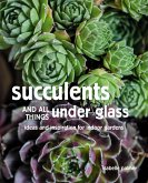 Succulents and All things Under Glass (eBook, ePUB)