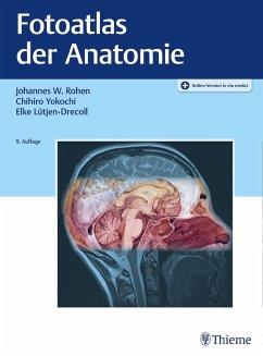 Fotoatlas der Anatomie (eBook, PDF) - Rohen, Johannes W.; Yokochi, Chihiro M. D.; Lütjen-Drecoll, Elke