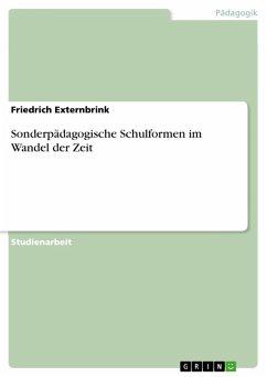 Sonderpädagogische Schulformen im Wandel der Zeit (eBook, PDF)