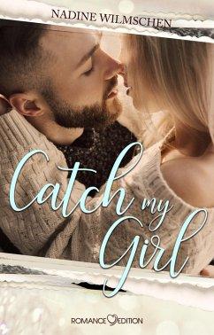 Catch my Girl (eBook, ePUB) - Wilmschen, Nadine