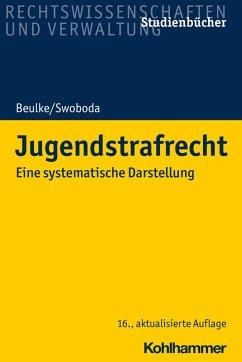 Jugendstrafrecht (eBook, PDF) - Beulke, Werner; Swoboda, Sabine