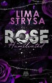 ROSE - Humiliated