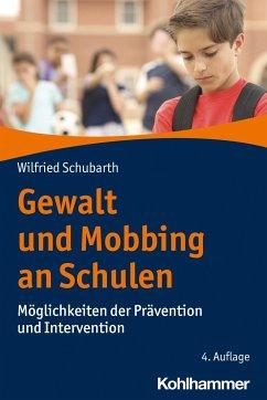 Gewalt und Mobbing an Schulen - Schubarth, Wilfried