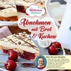 Abnehmen mit Brot und Kuchen Teil 3 - Altekrüger, Güldane