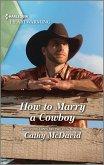 How to Marry a Cowboy (eBook, ePUB)