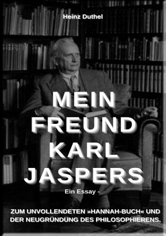 Mein Freund Karl Jaspers - Ein Essay (eBook, ePUB)