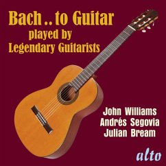 Bach..To Guitar-Legendary Guitarists - Bream/Segovia/Williams