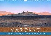 Marokko - Symphonie aus Licht und Farben (Wandkalender 2021 DIN A3 quer)