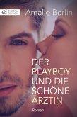 Der Playboy und die schöne Ärztin (eBook, ePUB)