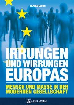 Irrungen und Wirrungen Europas (eBook, ePUB) - Leban, Slavko