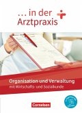 ... in der Arztpraxis. Organisation und Verwaltung - Schülerbuch