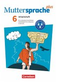 Muttersprache plus 6. Schuljahr. Arbeitsheft für Lernende mit erhöhtem Förderbedarf im inklusiven Unterricht