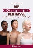 Die Dekonstruktion der Rasse (eBook, PDF)