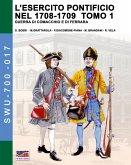 L'esercito pontificio nel 1708-1709 - Tomo 1