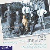 Das Hundeauge. Eine deutsche Familiengeschichte (MP3-Download)