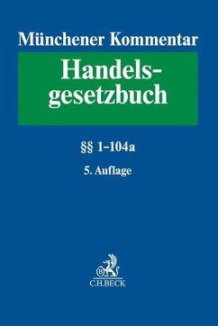 Münchener Kommentar zum Handelsgesetzbuch Band 1: Erstes Buch. Handelsstand §§ 1-104a