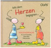 Oups Buch - Mit dem Herzen begegnen...