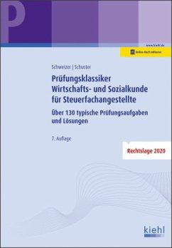 Prüfungsklassiker Wirtschafts- und Sozialkunde für Steuerfachangestellte - Schweizer, Reinhard;Schuster, Ingrid