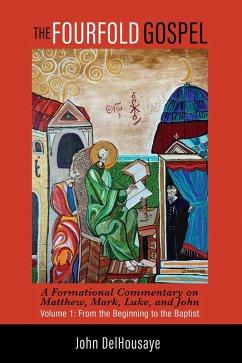 The Fourfold Gospel, Volume 1 (eBook, ePUB)