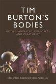 Tim Burton's Bodies: Gothic, Animated, Creaturely and Corporeal