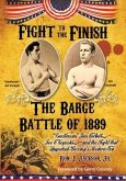 Fight To The Finish: The Barge Battle of 1889 (eBook, ePUB)