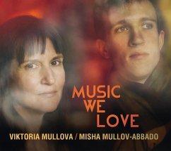 Music We Love - Mullova,Viktoria/Mullov-Abbado,Misha