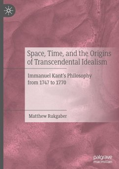Space, Time, and the Origins of Transcendental Idealism - Rukgaber, Matthew