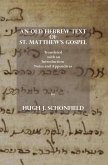 An Old Hebrew Text of St. Matthew's Gospel: Translated, with an Introduction Notes and Appendices (eBook, ePUB)