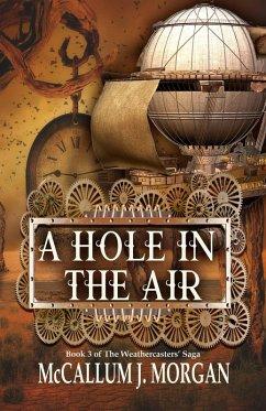 A Hole in the Air (Weather Caster Saga, #3) (eBook, ePUB) - Morgan, McCallum J.