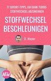 Stoffwechsel beschleunigen - 77 effektive Wege, um den Stoffwechsel anzuregen und die Fettverbrennung anzukurbeln (eBook, ePUB)
